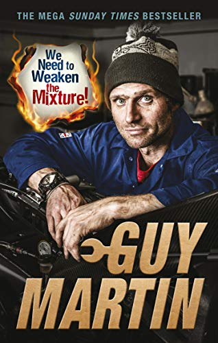 We Need to Weaken the Mixture - guy martin - carti moto - moto incepatori - scoala moto ami